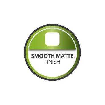 Smooth matte finish